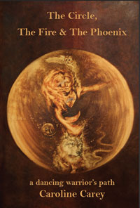 The Circle, the Fire and the Phoenix, by Caroline Carey