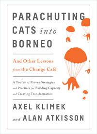 Parachuting Cats Into Borneo by Axel Klimek and Alan AtKisson