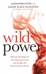 Wild Power by Alexandra Pope and Sjanie Hugo Wurlitzer