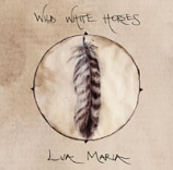 CD/EP - Wild White Horses- by Lua Maria,