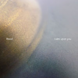 CD - Calm Upon You by Ravid