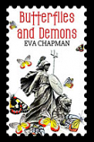 'Butterflies and Demons' by Eva Maria Chapman