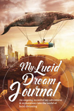 My Lucid Dream Journal by Jem Friar