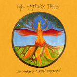 CD - The Phoenix Tree by Lua Maria & Adrian Freedman