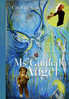 Ms'Guided Angel' by Caroline Carey