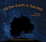 CD - All the Earth is Sacred by Susannah Darling Khan and friends