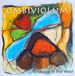 CD - A village in the West by Ombiviolum