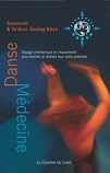 Danse Medicine - Movement Medicine in French by Susannah & Ya'Acov Darling Khan