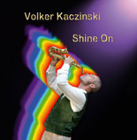 CD - Shine On by Volker Kaczinski